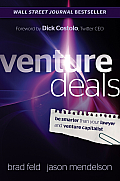 Venture Deals Be Smarter Than Your Lawyer & Venture Capitalist