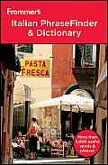 Frommer's Italian Phrasefinder & Dictionary (Frommer's Phrasefinder & Dictionary)