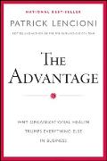 Advantage Why Organizational Health Trumps Everything Else In Business