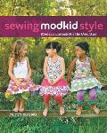 Sewing Modkid Style Modern Threads for the Cool Girl