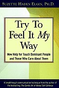 Try To Feel It My Way New Help for Touch Dominant People & Those Who Care About Them