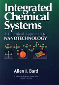 Integrated Chemical Systems: A Chemical Approach to Nanotechnology