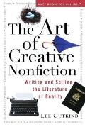 Art of Creative Nonfiction Writing & Selling the Literature of Reality