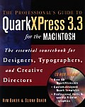 Professionals Guide to QuarkXPress 3.3 for the Macintosh The Essential Sourcebook for Designers Typographers & Creative Directors