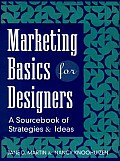 Marketing Basics for Designers: A Sourcebook of Strategies and Ideas