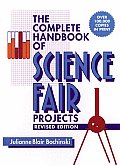 Complete Handbook Of Science Fair Projects