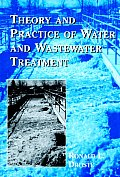 Theory & Practice of Water & Wastewater Treatment