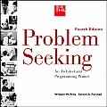 Problem Seeking An Architectural Programming Primer