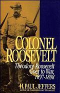 Colonel Roosevelt Theodore Roosevelt Goe