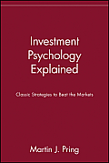 Investment Psychology Explained Classic Strategies to Beat the Markets