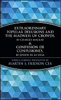 Extraordinary Popular Delusions and the Madness of Crowds and Confusi?n de Confusiones