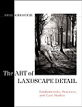 The Art of Landscape Detail: Fundamentals, Practices, and Case Studies