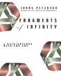 Fragments of Infinity A Kaleidoscope of Math & Art