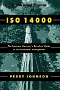 ISO 14000: The Business Manager's Complete Guide to Environmental Management