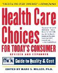 Health Care Choices for Todays Consumer Families Foundation USA Guide to Quality & Cost