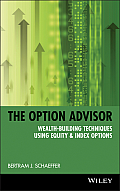 Option Advisor Wealth Building Techniques Using Equity & Index Options