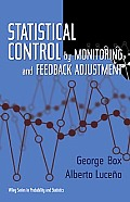 Statistical Control By Monitoring & Feedback Adjustment