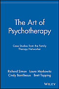 The Art of Psychotherapy: Case Studies from the Family Therapy Networker