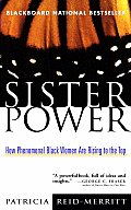 Sister Power How Phenomenal Black Women Are Rising to the Top