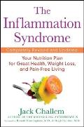 Inflammation Syndrome The Complete Nutritional Program to Prevent & Reverse Heart Disease Arthritis Diabetes Allergies & Asthma