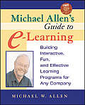 Michael Allens Guide To eLearning Building Interactive Fun & Effective Learning Programs For Any Company