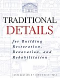 Traditional Details for Building Restoration Renovation & Rehabilitation