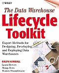 The Data Warehouse Lifecycle Toolkit: Expert Methods for Designing, Developing, and Deploying Data Warehouses with CDROM
