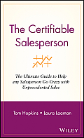 The Certifiable Salesperson: The Ultimate Guide to Help Any Salesperson Go Crazy with Unprecedented Sales