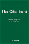 Lifes Other Secret The New Mathematics of the Living World