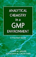Analytical Chemistry in a GMP Environment: A Practical Guide