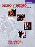 Dicho Y Hecho Beginning Spanish 6TH Edition