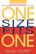 One Size Fits One Building Relationships One Customer & One Employee at a Time
