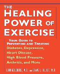 Healing Power of Exercise Your Guide to Preventing & Treating Diabetes Depression Heart Disease High Blood Pressure Arthritis