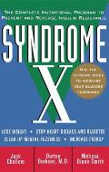 Syndrome X The Complete Nutritional Program to Prevent & Reverse Insulin Resistance