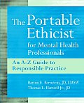 Portable Ethicist for Mental Health Professionals An A Z Guide to Responsible Practice