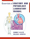 Essentials Of Anatomy & Physiology Laboratory Manual