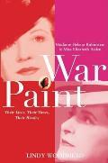 War Paint Madame Helena Rubinstein & Miss Elizabeth Arden Their Lives Their Times Their Rivalry
