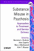 Substance Misuse in Psychosis: Approaches to Treatment and Service Delivery