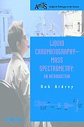 Liquid Chromatography - Mass Spectrometry: An Introduction
