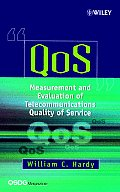 Qos: Measurement and Evaluation of Telecommunications Quality of Service