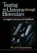 Touring the Universe Through Binoculars A Complete Astronomers Guidebook