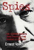 Spies The Secret Agents Who Changed The