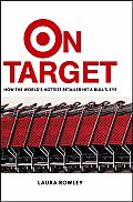 On Target How the Worlds Hottest Retailer Hit a Bulls Eye