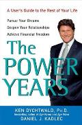 Power Years A Users Guide to the Rest of Your Life
