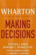 Wharton on Making Decisions