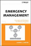 Emergency Management: Concepts and Strategies for Effective Programs