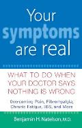 Your Symptoms Are Real What to Do When Your Doctor Says Nothing Is Wrong