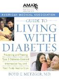 American Medical Association Guide to Living with Diabetes Preventing & Treating Type 2 Diabetes Essential Information You & Your Family Need t