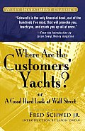 Where Are the Customers Yachts Or a Good Hard Look at Wall Street