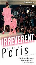 Frommers Irreverent Guide To Paris 6th Edition